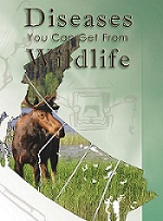 Read the complete booklet Diseases You Can Get From Wildlife - A Field-guide for Hunters, Trappers, Anglers and Biologists