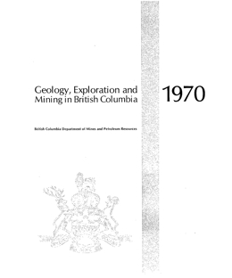 Geology, Exploration and Mining in British Columbia, 1970