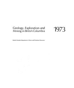 Geology, Exploration and Mining in British Columbia, 1973