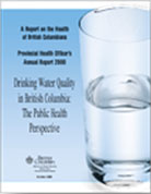 PHO's Annual Report (2000): Drinking Water Quality in BC: The Public Health Perspective