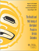 PHO's Annual Report (2001): The Health and Well-being of Aboriginal People in BC