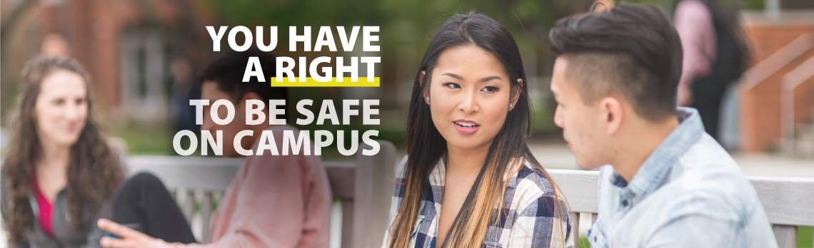 You have a right to feel safe on campus