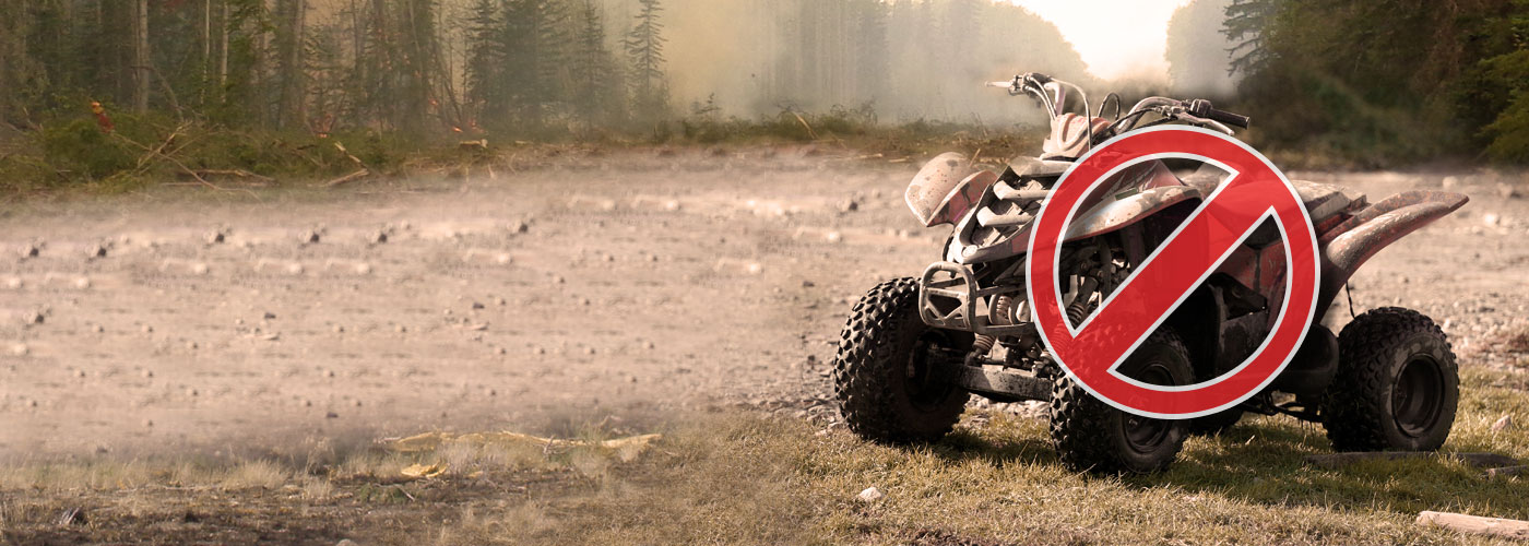 The operation of off-road vehicles for recreational purposes is prohibited throughout the Cariboo, Kamloops and Southeast fire centres.