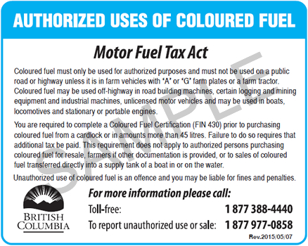 Sample pump label explaining authorized uses of coloured fuel which include use on public roads or highways in farm vehicles with A or G farm plates, and boats, road building machines, certain logging, mining equipment and industrial machines, unlicensed vehicles and stationary or portable engines.